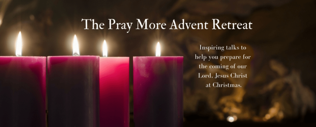 pray more advent retreat